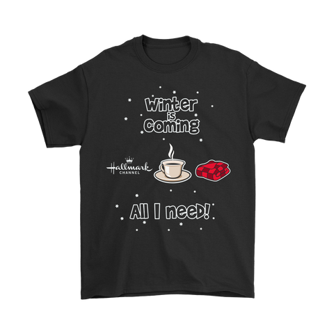 Winter Is Coming All I Need Hallmark Channel Coffee And Blanket Shirts | All I Want Coffee Hallmark Winter Is Coming