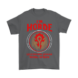 World Of Warcraft Im Horde I Live By These Words Loktar Ogar Shirts | The Horde Video Game Warcry World Of Warcraft