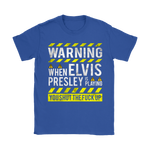 You Just Shut Up When Elvis Presley Is Playing Music Shirts | Elvis Presley Music Singer Warning