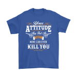 Your Attitude May Hurt Me Mine Can Kill You Shirts | Country Country Girl Country Boy Sarcastic Woman