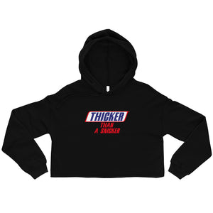 """Thicker Than A Snicker"" Crop Hoodie"