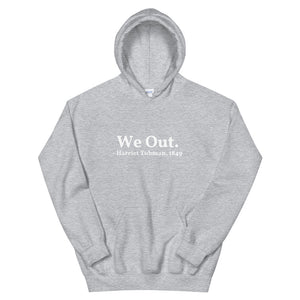 """We Out"" Hooded Sweatshirt"