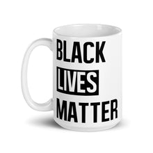 "Load image into Gallery viewer, ""Black Lives Matter"" Mug"