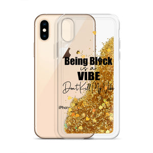 """Being Black Is A Vibe"" Liquid Glitter Phone Case"