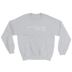 """I Don't Need Your Situation"" Sweatshirt"