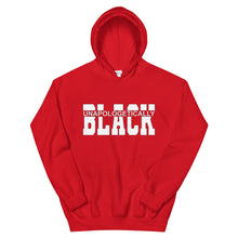 "Load image into Gallery viewer, ""Unapologetically Black"" Unisex Hoodie"