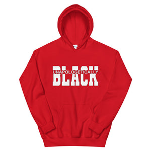"""Unapologetically Black"" Unisex Hoodie"