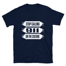 "Load image into Gallery viewer, ""Stop Calling 911 On The Culture"" Unisex T-Shirt"