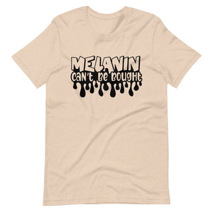 """Melanin Can't Be Bought"" Unisex T-Shirt"