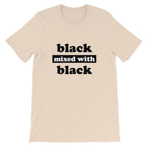 """Black Mixed With Black"" Unisex T-Shirt"