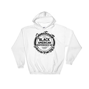"""Juneteenth Black American Independence Day"" Hooded Sweatshirt"