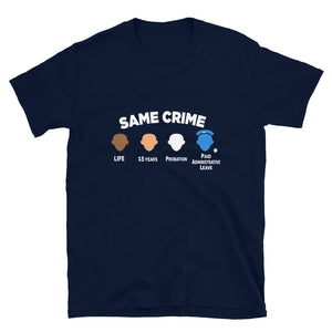 """Same Crime"" Unisex T-Shirt"