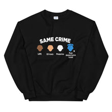 "Load image into Gallery viewer, ""Same Crime"" Unisex Sweatshirt"
