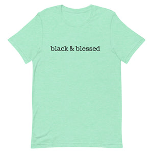 """Black and Blessed"" Unisex T-Shirt"