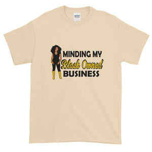 """Minding My Black Owned Business"" T-Shirt"