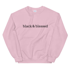"""Black & Blessed"" Unisex Sweatshirt"
