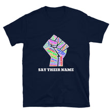 "Load image into Gallery viewer, ""Say Their Name"" Unisex T-Shirt"