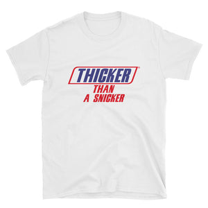 """Thicker Than A Snicker"" Unisex T-Shirt"