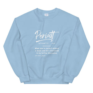 """Periodt Definition"" Unisex Sweatshirt"