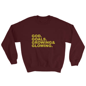 """God, Goals, Growing, Glowing"" Sweatshirt"