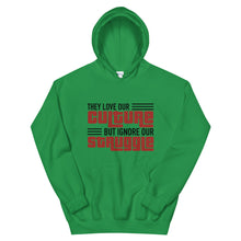 "Load image into Gallery viewer, ""Love Our Culture, But Ignore Our Struggle"" Unisex Hooded Sweatshirt"