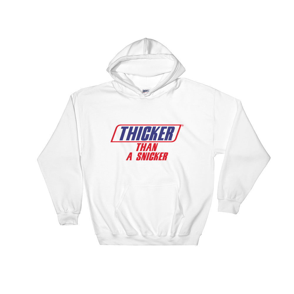 """Thicker Than A Snicker"" Hooded Sweatshirt"