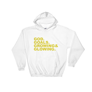 """God, Goals, Growing, Glowing"" Hooded Sweatshirt"