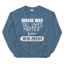 "Load image into Gallery viewer, ""Where Was ALM?"" Unisex Sweatshirt"