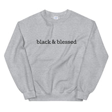 "Load image into Gallery viewer, ""Black & Blessed"" Unisex Sweatshirt"