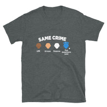 "Load image into Gallery viewer, ""Same Crime"" Unisex T-Shirt"