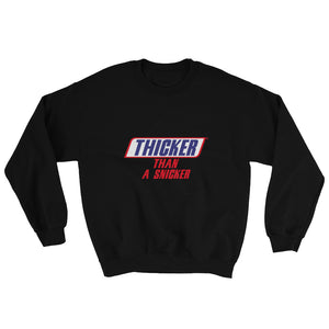"""Thicker Than A Snicker"" Sweatshirt"