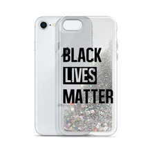 "Load image into Gallery viewer, ""Black Lives Matter"" Liquid Glitter Phone Case"