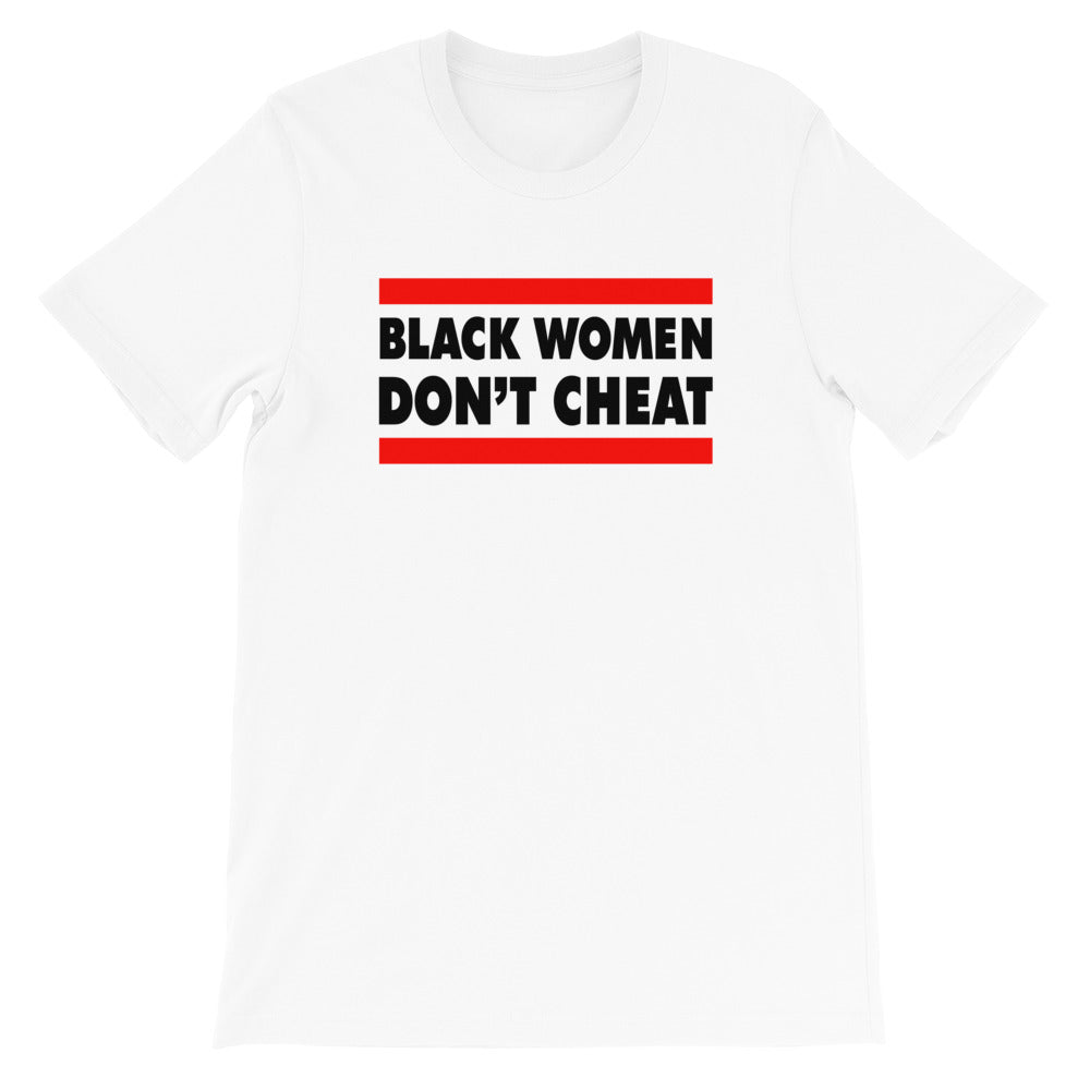 """Black Women Don't Cheat"" Unisex T-Shirt"