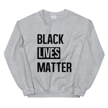 "Load image into Gallery viewer, ""Black Lives Matter"" Unisex Sweatshirt"