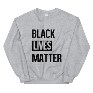 """Black Lives Matter"" Unisex Sweatshirt"