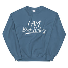 "Load image into Gallery viewer, ""I Am Black History"" Unisex Sweatshirt"