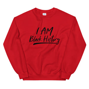 """I Am Black History"" Unisex Sweatshirt"