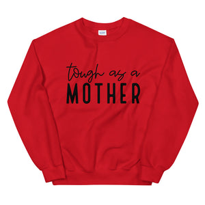 """Tough As A Mother"" Unisex Sweatshirt"