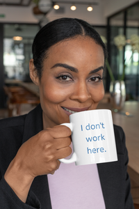 I don't work here mug