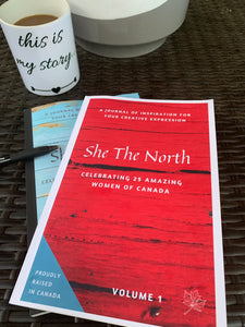 She The North, A Journal of Inspiration for your Creative Expression: Celebrating 25 Amazing Women  of Canada