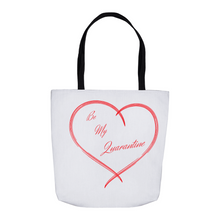 Load image into Gallery viewer, Be My Quarantine Tote Bag  Three Sizes!