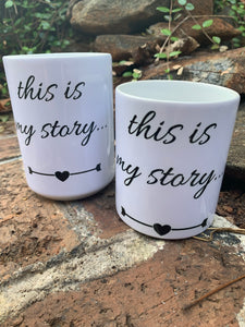 This is my Story Mugs