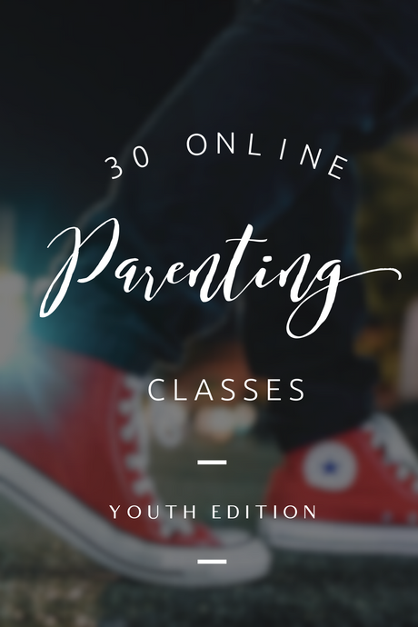 30 ONLINE PARENTING CLASSES - YOUTH EDITION