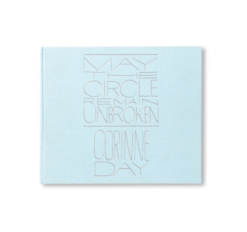 MAY THE CIRCLE REMAIN UNBROKEN - CORINNE DAY - 1st Edition