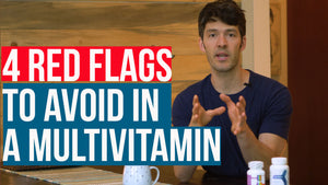 4 Red Flags to Avoid in a Multivitamin