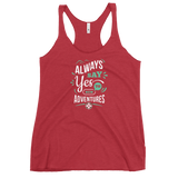 Always Say Yes to New Adventures Women's Racerback Tank