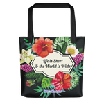 Life is Short & the World is Wide Tote Bag