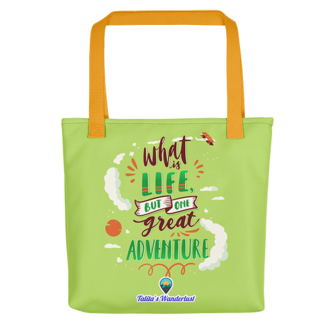What is Life if not a Great Adventure Tote Bag