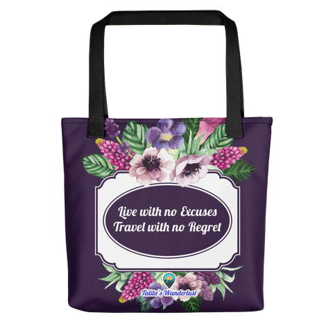 Live with no Excuses, Travel with no Regret Tote Bag