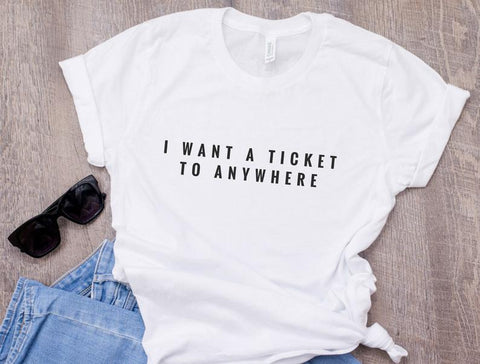 I Want a Ticket To Anywhere T-shirt